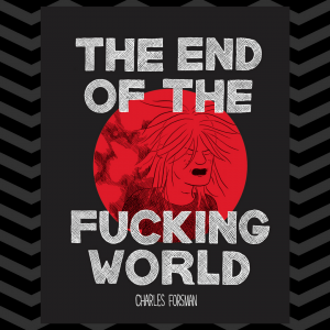 The end of the fucking world 1