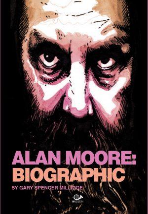 Alan Moore: biographic