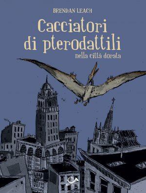 Cacciatori di pterodattili nella città dorata